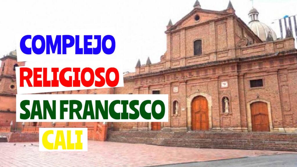 COMPLEJO RELIGIOSO DE SAN FRANCISCO